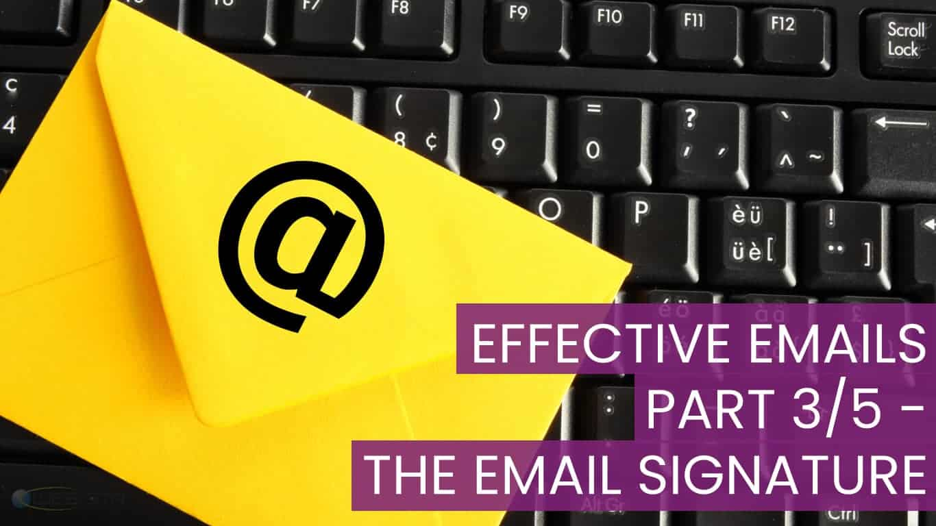 EFFECTIVE EMAILS PART 3/5 - THE EMAIL SIGNATURE