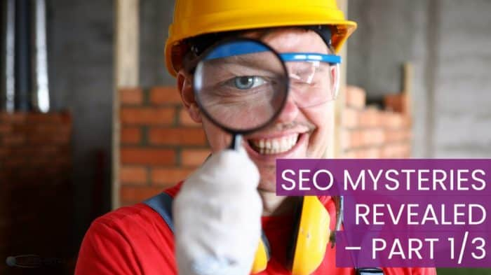 SEO Mysteries Revealed