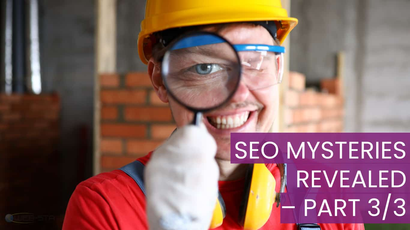 SEO Mysteries Revealed - Part 3 of 3