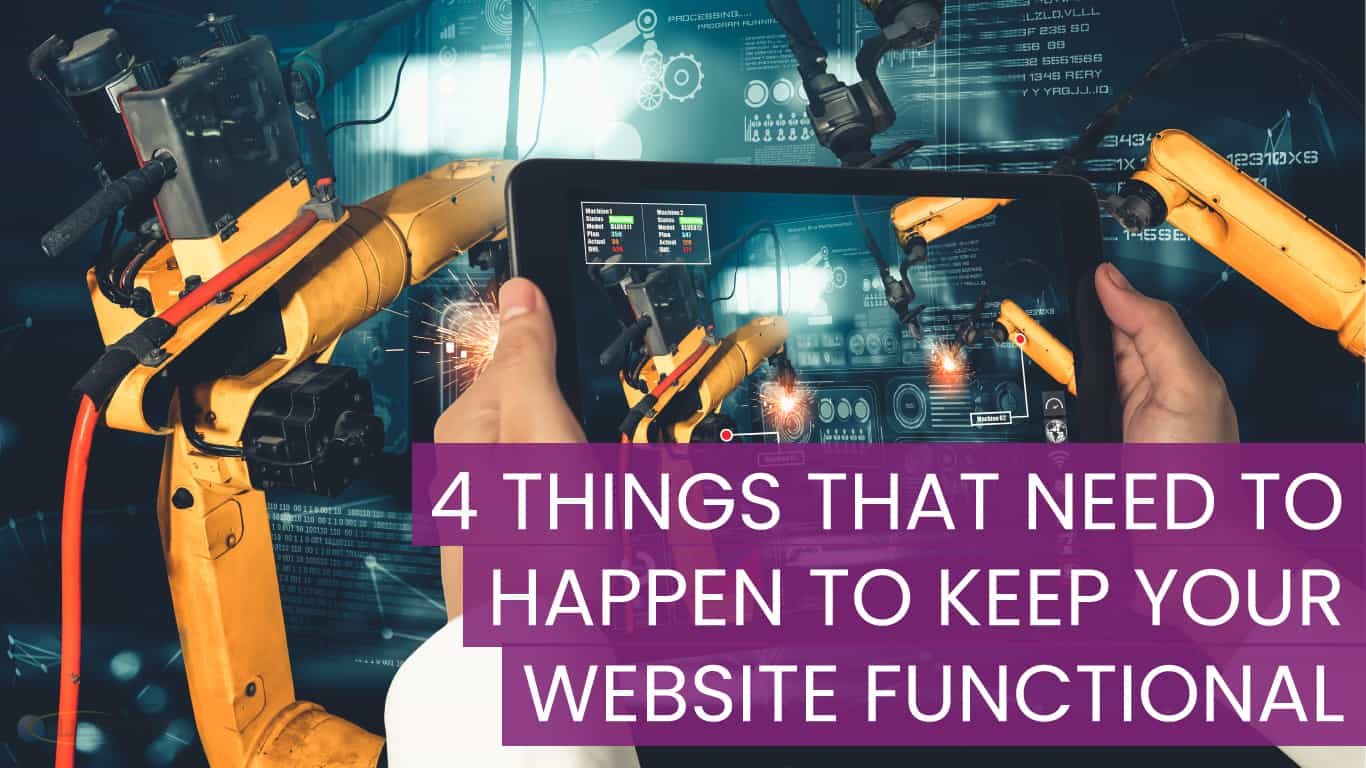4 Things That Need To Happen To Keep Your Website Functional