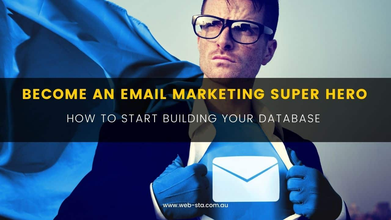 Become An Email Marketing Super Hero - How to Start Building Your Database