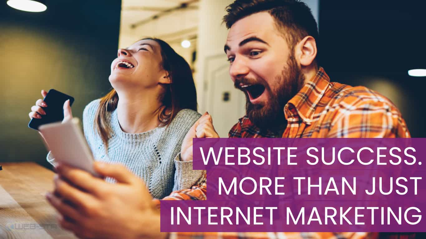 WEBSITE SUCCESS. MORE THAN JUST INTERNET MARKETING
