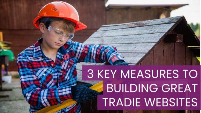 3 Keys To Designing Great Tradie Websites