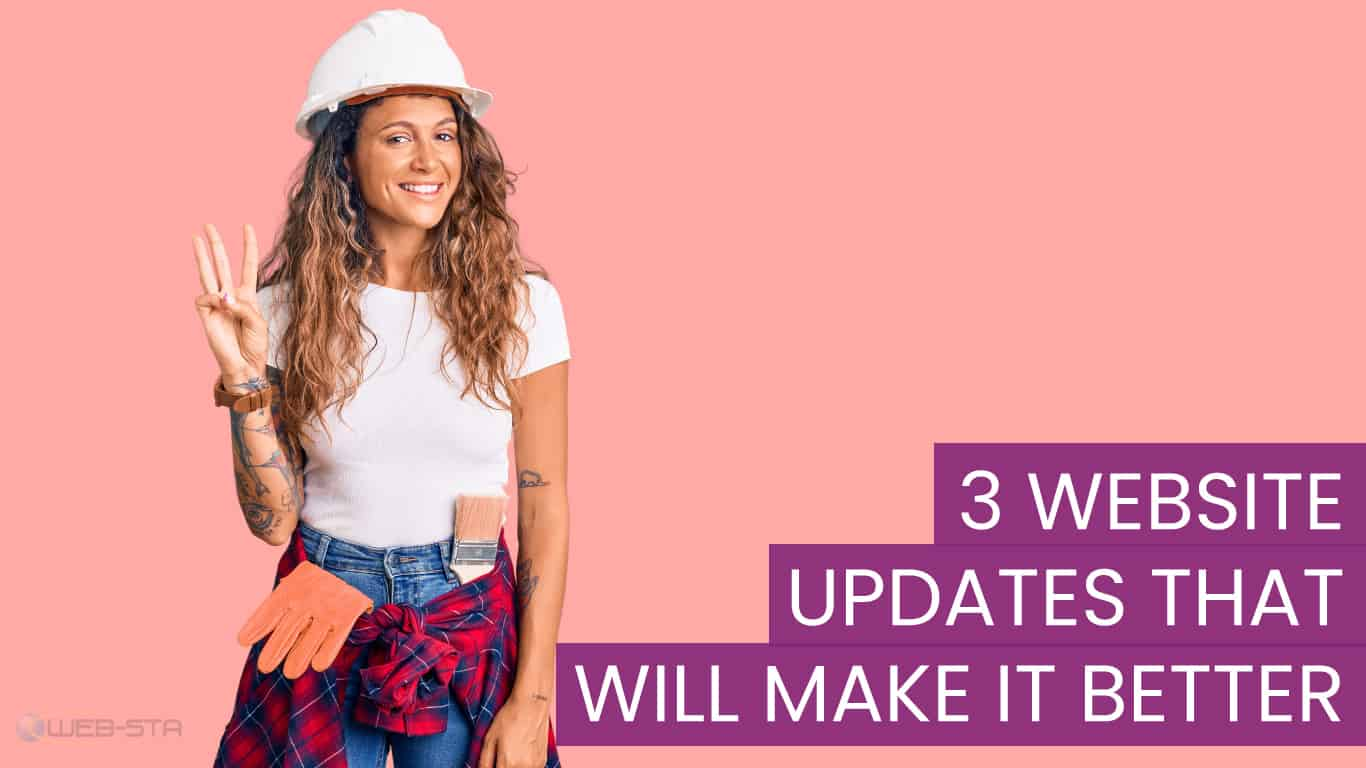 3 Website Updates That Will Make It Better