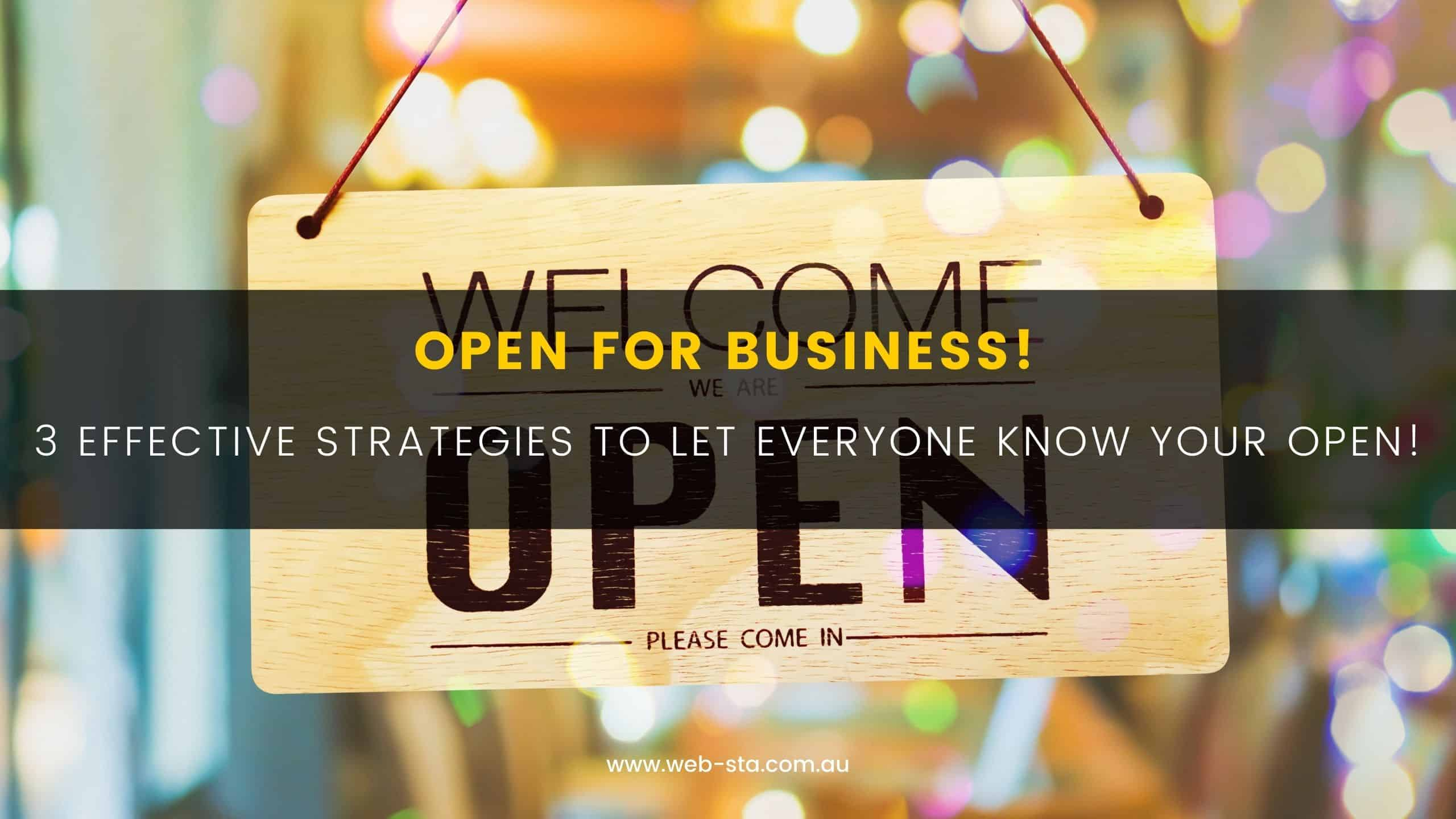 Effective Strategies to Let Everyone Know You're Open For Business!
