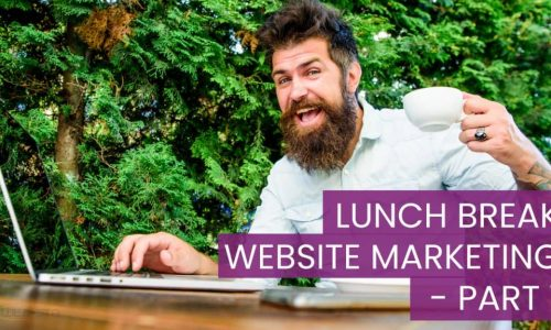 Lunch Break Website Marketing - Part 1