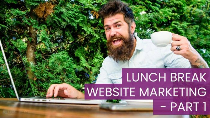 Lunch Break Website Marketing - Part 1