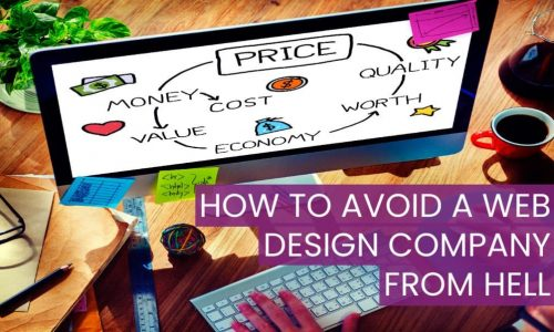 How to Avoid A Web Design Company From Hell