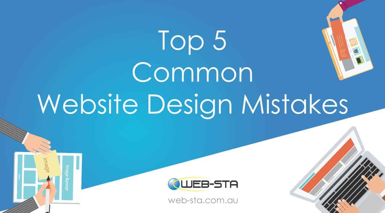 Top 5 Common Website Design Mistakes