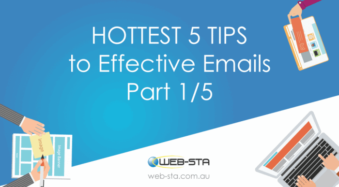 HOTTEST 5 TIPS to Effective Emails Part 1 of 5