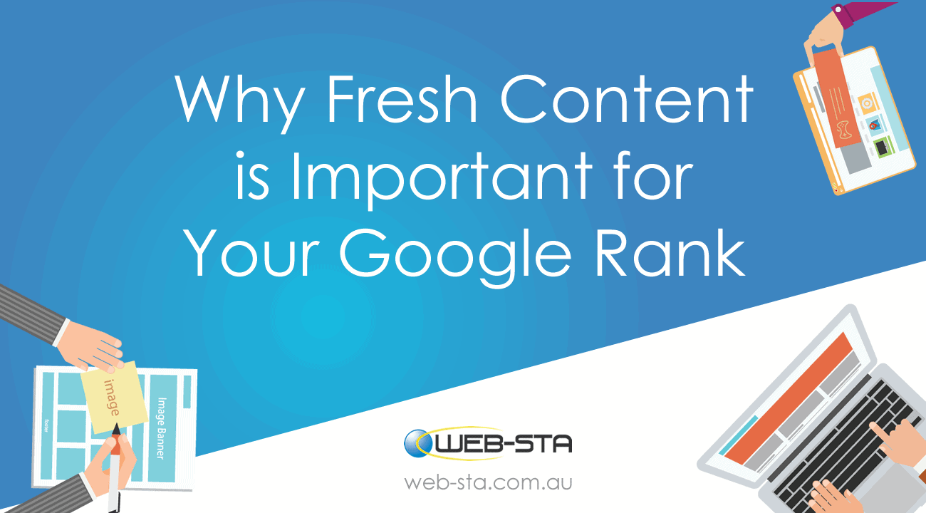 Why Fresh Content is Important for Your Google Rank