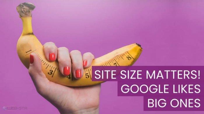 Website Size Matters! Google Likes Big ones