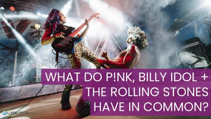 What Do P!NK, Billy Idol + The Rolling Stones Have in Common