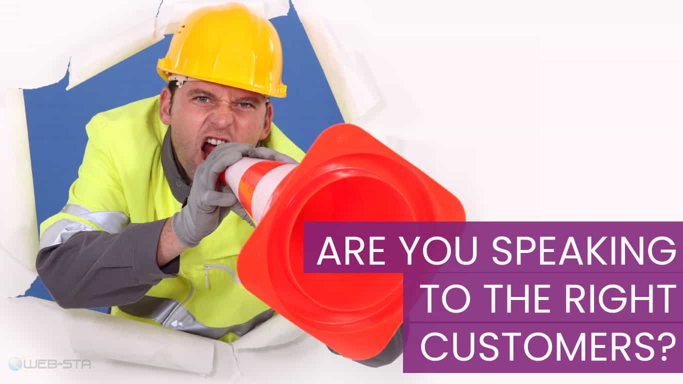 Are you speaking to the right customers