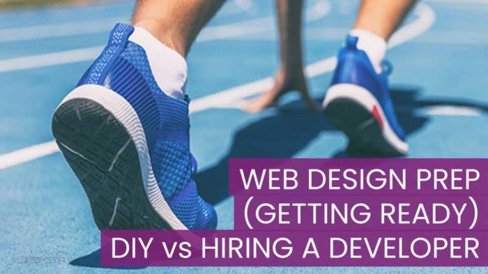 Web Design Prep DIY vs HIRING A DEVELOPER