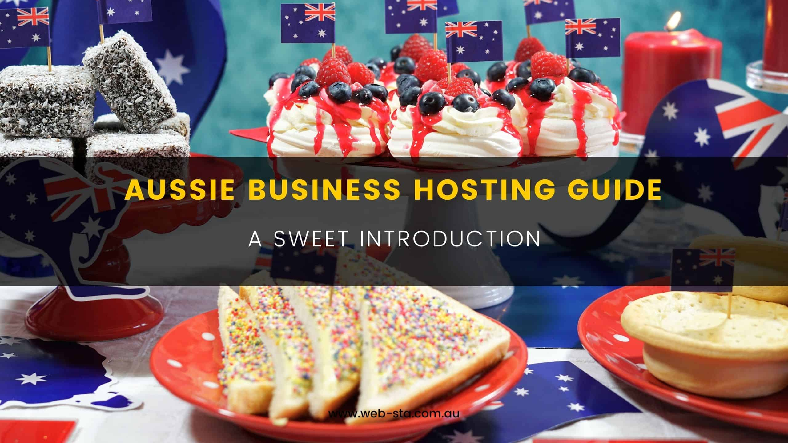 Aussie Business Hosting Guide - An Sweet Introduction