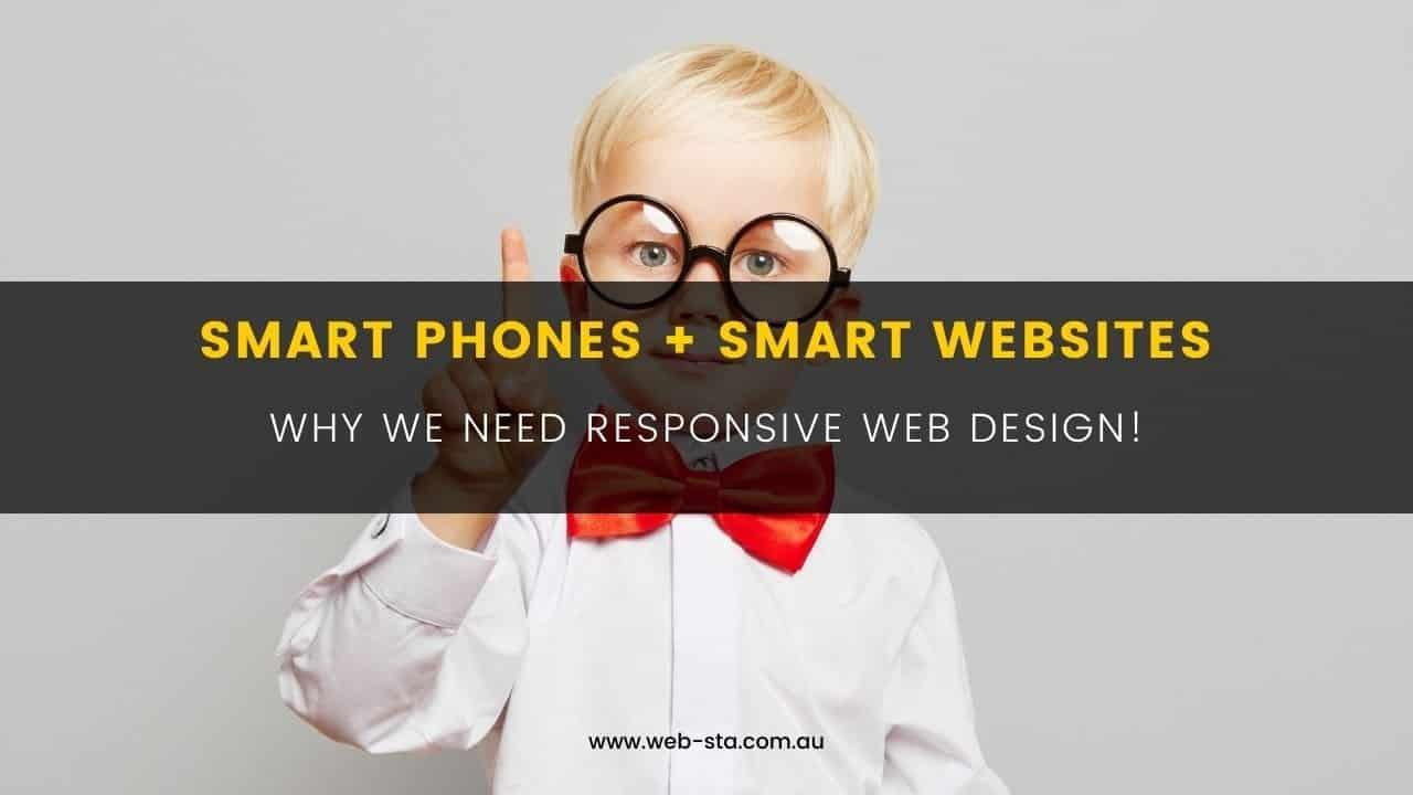 Smart Phones + Smart Websites - Why We Need Responsive Web Design