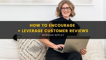 Blog - How to Encourage + Leverage Online Customer Reviews